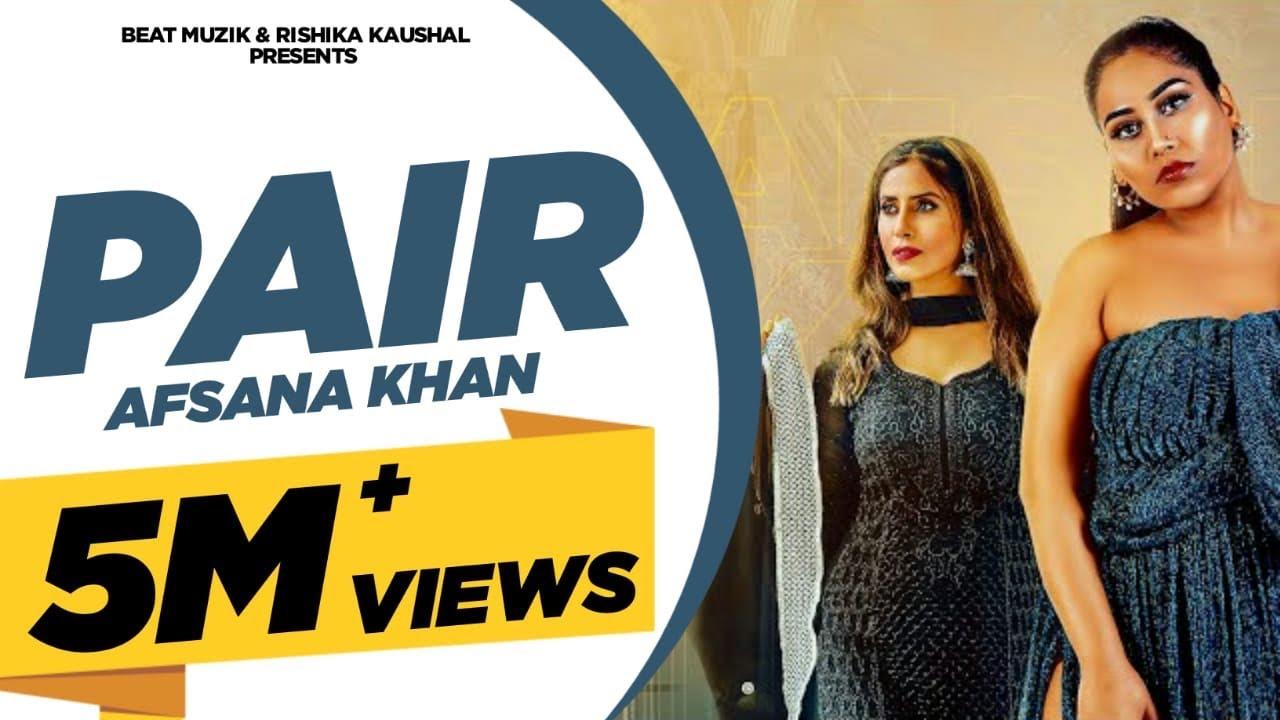 Download PAIR : Afsana Khan (Video Song)   Rishika Kaushal   Gold Boy   Abeer   Latest Punjabi Songs 2020