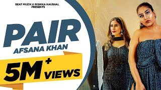 PAIR : Afsana Khan (Video Song) | Rishika Kaushal | Gold Boy | Abeer | Latest Punjabi Songs 2020