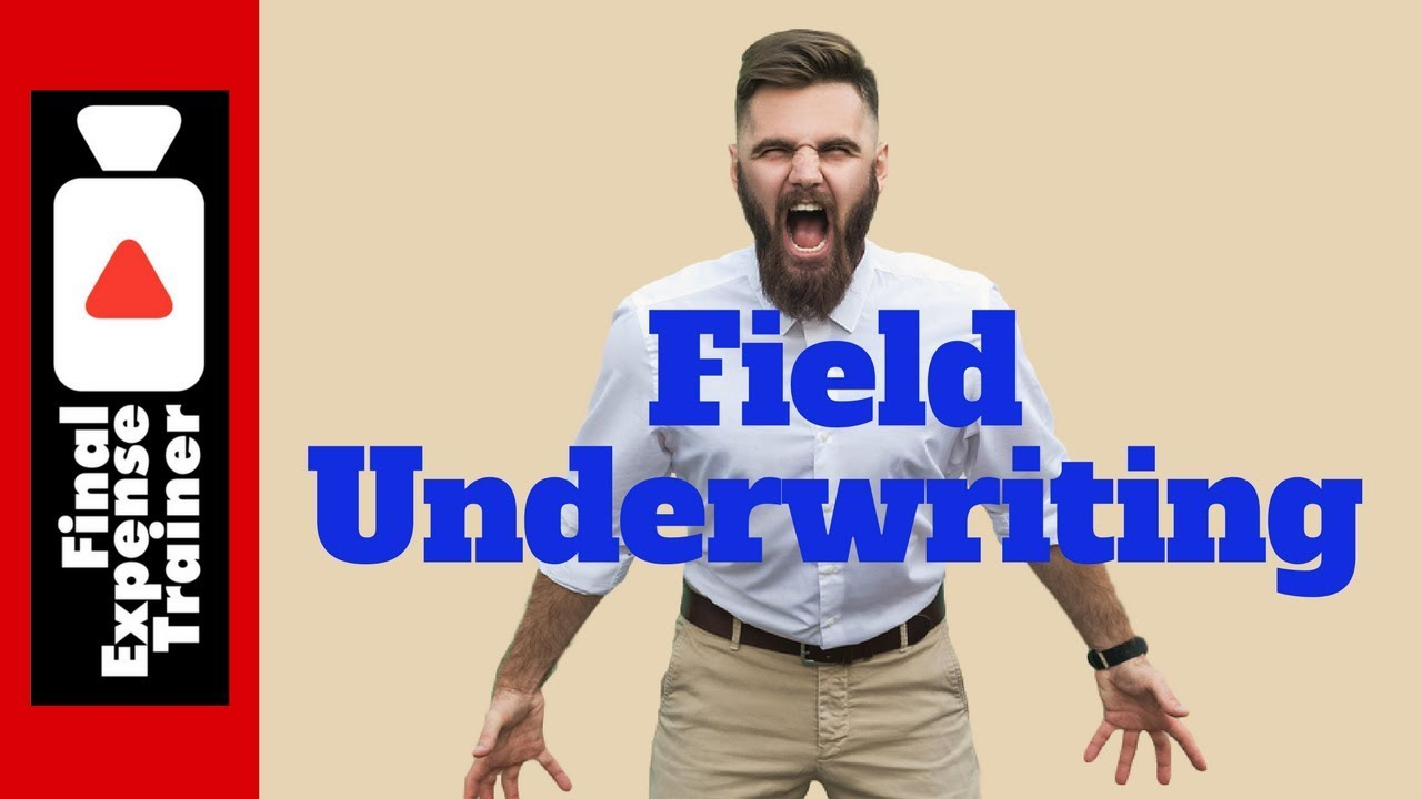 Final Expense Field Underwriting Important Youtube
