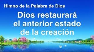 Canción cristiana | Dios restaurará el anterior estado de la creación