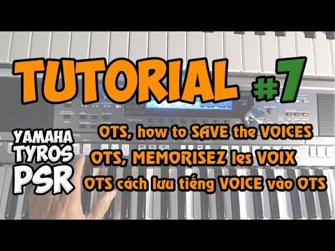 Yamaha PSR-S Tutorial [7] : How to SAVE the VOICES to OTS