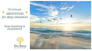 10-minute Guided meditation for DEEP RELAXATION I Deep breathing and Visualisation