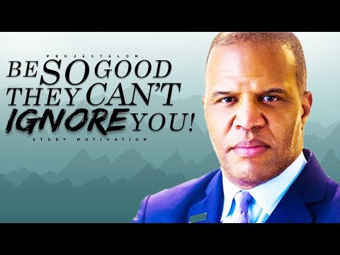 Be So Good They Can't Ignore You! – Study Motivation
