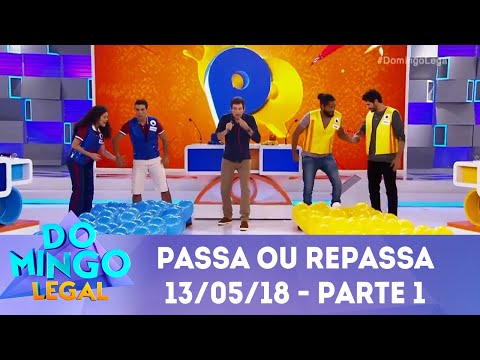 Passa ou Repassa - Parte 1 | Domingo Legal (13/05/18)