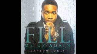 CANTON JONES - FILL ME UP AGAIN (@cantonjones)