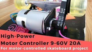 High-Power Motor Speed Controller 9-60V 20A Use With 12V-36V High-Power DC Motor