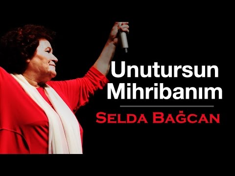 Selda Bağcan - Unutursun Mihribanım