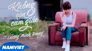 Không Còn Cảm Giác - Lương Minh Trang [MV HD OFFICIAL]