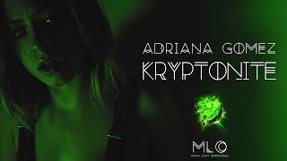 Adriana Gomez - Kryptonite ( visual )