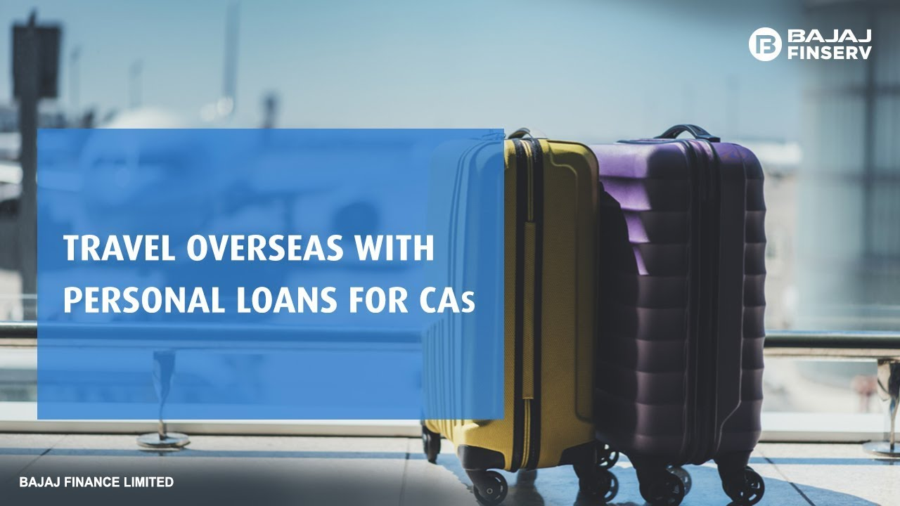Travel for vacation or business with a Personal Loan for CA | Bajaj Finserv