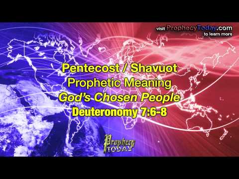 The Meaning of Shavuot or Pentecost - Prophecy Today Video Update