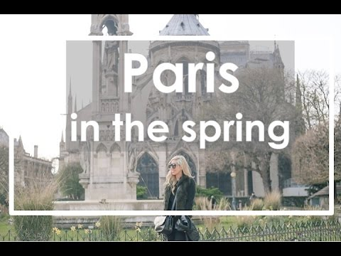 Paris in the Spring & A Spontaneous Ending to Our Trip