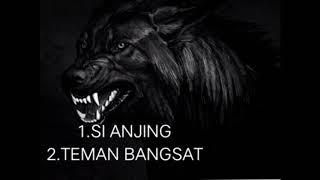Download Lagu LAGU BUAT TEMAN BANGSAT II SI ANJING II TEMAN BANGSAT SOK JAGOAN mp3
