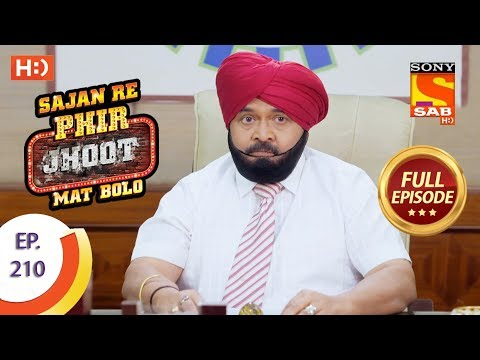 Sajan Re Phir Jhoot Mat Bolo - Ep 210 - Full Episode - 15th March, 2018