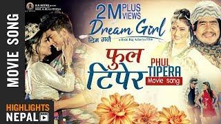 "Phul Tipera || New Nepali Movie ""DREAM GIRL"" Song 2018 | Akash Shrestha | Ashma Giri | Wilson"