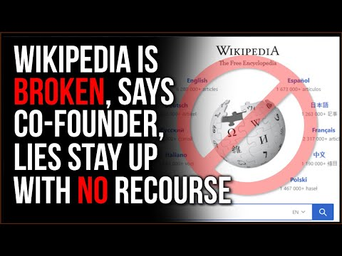 Former Founder Of Wikipedia Says Wikipedia Is BROKEN, Lies Stay Up And There's No Recourse