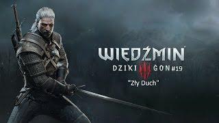 """Wiedźmin 3 : Dziki Gon #18 """"Zły Duch""""720p"""