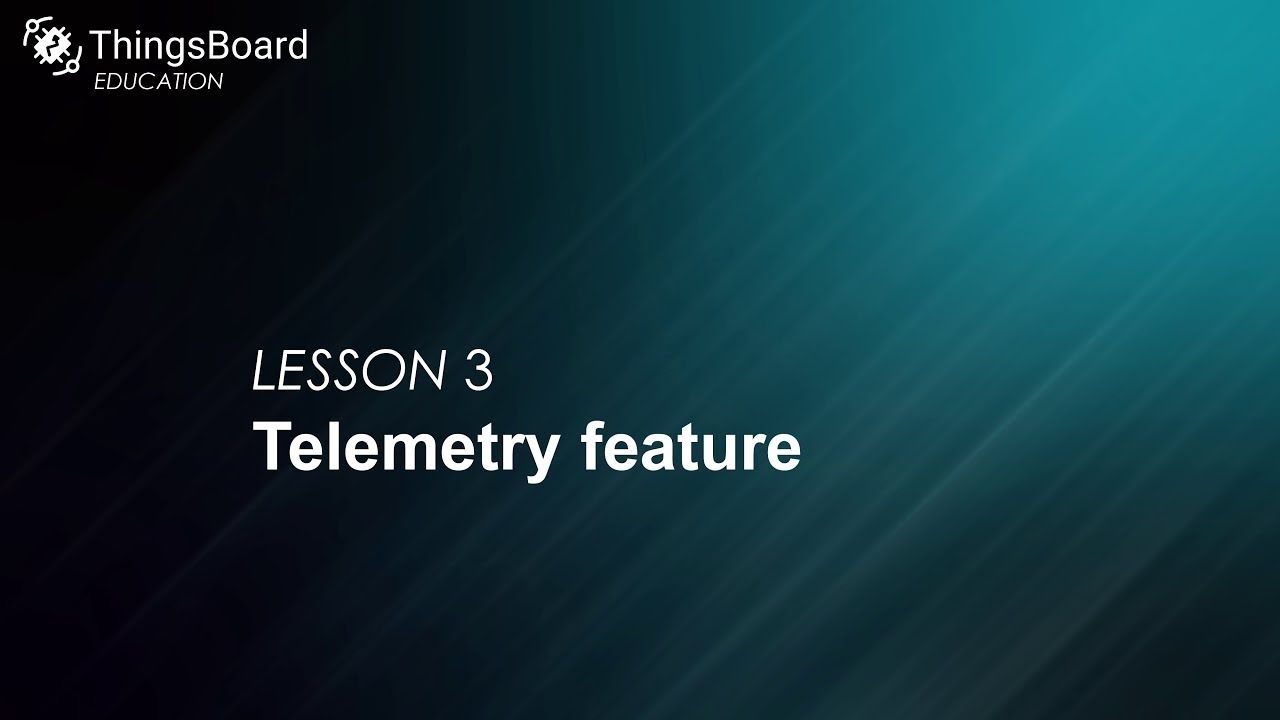 ThingsBoard CE education: Lesson 3  Telemetry