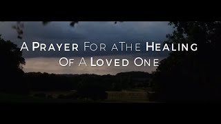 Image of A Prayer For The Healing Of A Loved One HD video