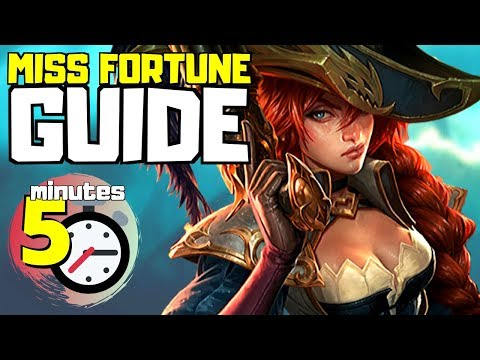 COMPLETE Miss Fortune Guide In Less Than 5 Minutes   League Of Legends (Season 10)