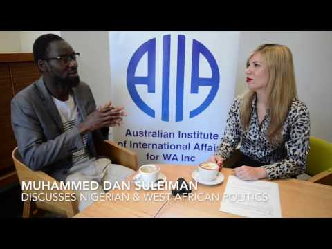 Muhammed Dan Suleiman discusses Nigerian & West African Politics
