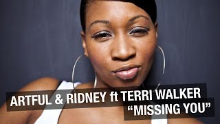 Artful & Ridney ft. Terri Walker - Missing You (Ridney Re-work)