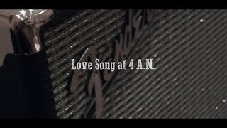 Love Song At 4 A.M