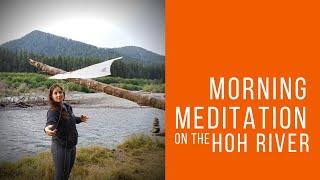Morning Kite Meditation on the Hoh River
