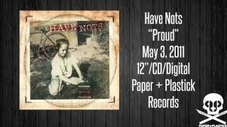 "Have Nots - ""Proud"" - Dead Man"