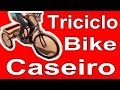 Triciclo Bike caseiro, tricycle, bicicleta triciclo caseiro, DIY tricycle, homemade tricycle bike,