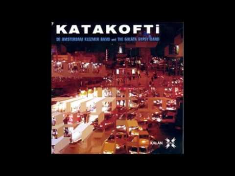 Amsterdam Klezmer Band And The Galata Gypsy Band - Katakofti