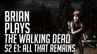 Brian Plays The Walking Dead Season 2 - Episode 1