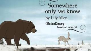 Baixar - Somewhere Only We Know Lily Allen Noizedecay Groove Remix Grátis
