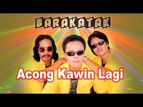 Barakatak - Acong Kawin Lagi (Official Music Video)