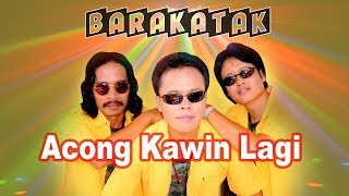 Barakatak Acong Kawin Lagi Official Music Video