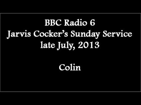 (2013/07/xx) BBC Radio 6, Sunday Service, Colin