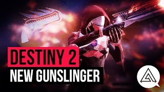 DESTINY 2 | All New Gunslinger Hunter Abilities, Super Gameplay & Subclass Skill Tree