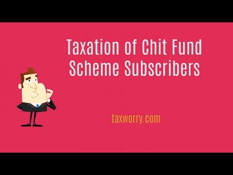 Taxation of Chit Fund Scheme  Subscribers