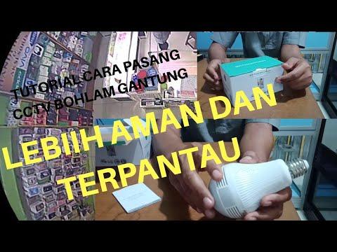TUTORIAL CARA PASANG CAMERA CCTV BOHLAM GANTUNG - YouTube