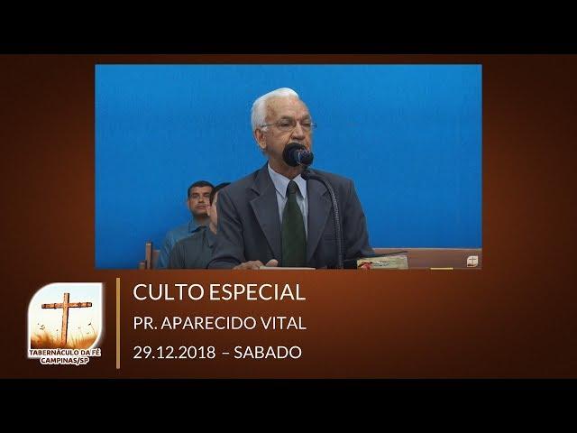 29.12.2018 | Sabado | Culto Especial - Pr. Aparecido Vital | Campinas/SP