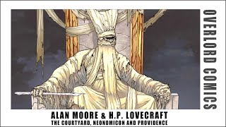 Alan Moore & H.P. Lovecraft: The Courtyard, Neonomicon and Providence