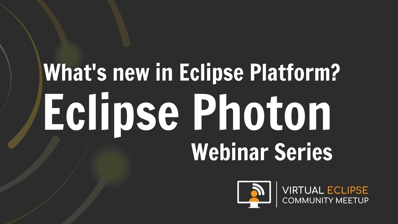 vECM   What's new in Eclipse Platform? - Eclipse Photon Series