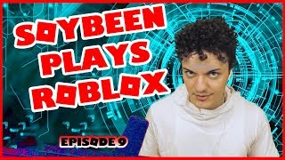 Soybeen Plays Roblox - Episode 9