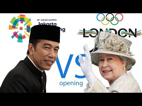 Jokowi President Of Indonesia Asian Games Opening 2018 VS Queen Elizabeth Olympic 2012 Opening