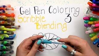 Gel Pen Coloring: Part 3 - Scribble Blending