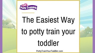 Easiest Way to Potty Train Your Toddler