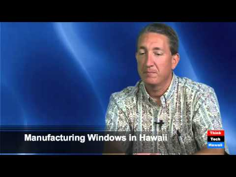 Manufacturing Windows in Hawaii - Bob Barrett