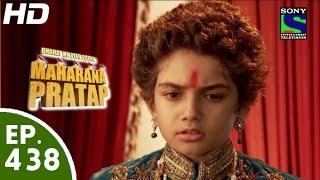 Bharat Ka Veer Putra Maharana Pratap - महाराणा प्रताप - Episode 438 - 22nd June, 2015