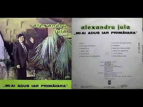 Alexandru Jula -- Mi-ai adus iar primăvara - ALBUM - 1986