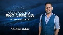 Consciousness Engineering by Vishen Lakhiani